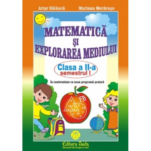 Matematica &537;i Explorarea Mediului clasa a II-a este elaborat&259; conform programei în vigoare aprobat&259; de MEN prin OM nr 3418  19032013Prezenta lucrare se adreseaz&259; elevilor de clasa a II-a pentru exersarea no&539;iunilor însu&537;ite la clas&259; sau aprofundarea cuno&537;tin&539;elor cât &537;i profesorilor care o pot folosi în procesul de predare-înv&259;&539;are-evaluareLucrarea