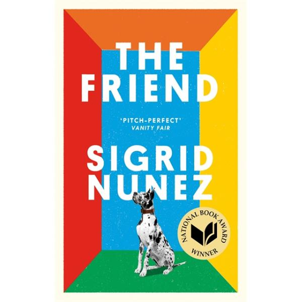 WINNER OF THE 2018 NATIONAL BOOK AWARD and a NEW YORK TIMES BESTSELLER a moving story of love friendship grief healing and the magical bond between a woman and her dogA true delight I genuinely fear I wont read a better novel this year Financial TimesDelicious  An intensely pleasurable read because it is so accessible capacious and clever Sunday TimesWhen a woman unexpectedly loses her lifelong best friend and mentor she finds herself