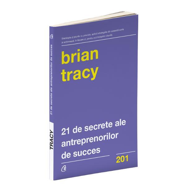 &206;n concep&539;ia lui Brian Tracy orator profesionist trainer &537;i consultant &238;n domeniile leadership v&226;nz&259;ri creativitate &537;i psihologia succesului exist&259; anumite secrete care odat&259; dezv&259;luite ne arat&259; c&259; pentru a ajunge s&259; ai sume fabuloase &238;n cont nu trebuie neap&259;rat s&259; te fi n&259;scut &238;ntr-o familie bogat&259; sau s&259; fii beneficiarul unei educa&539;ii de cel mai &238;nalt