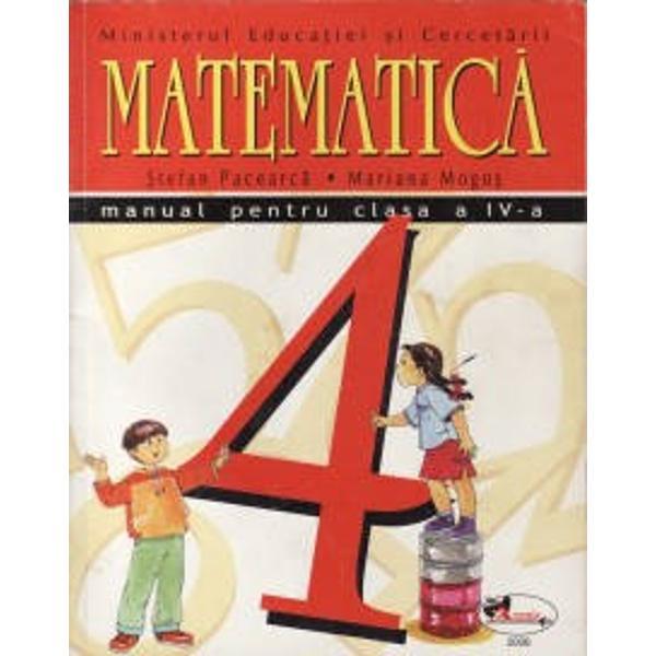 Manual de matematica pentru clasa a IV-a Manual castigator la licitatia organizata de MEdC in anul 2006