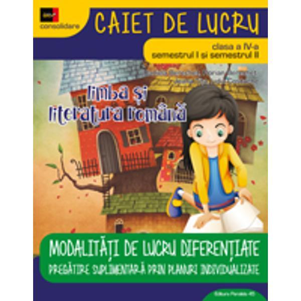 Limba &537;i literatura român&259; Clasa a IV-aeste elaborat&259;conform programei în vigoare aprobate de MEN prin OM nr 500302122014 Con&539;inuturile sunt structurate pe niveluri de înv&259;&539;are diferen&539;iate &537;i pe trepte progresive de dificultate iar sec&539;iunile destinate complet&259;rii portofoliilor elevului &537;i profesorului sunt marcate ca