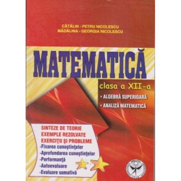 MATEMATICA- clasa a XII-a ALGEBRA SUPERIOARA ANALIZA MATEMATICA
