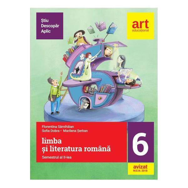 Culegere de limba si literatura romana clasa a VI a semestrul II editia 2018 Metoda Stiu-Descopar-Aplic