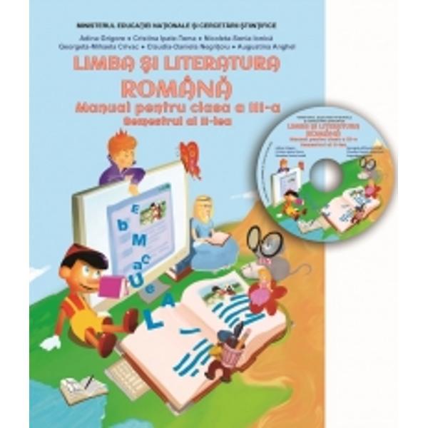 Manual - Limba &537;i literatura român&259; clasa a III-a Semestrul al II-lea con&539;ine CD cu manualul în format digital- Aprobat prin Ordinul ministrului Educa&539;iei Na&539;ionale &537;i Cercet&259;rii &536;tiin&539;ifice nr 3054 12012016Este structurat pe 5 unit&259;&539;i de înv&259;&539;are cu tematici din sfera de