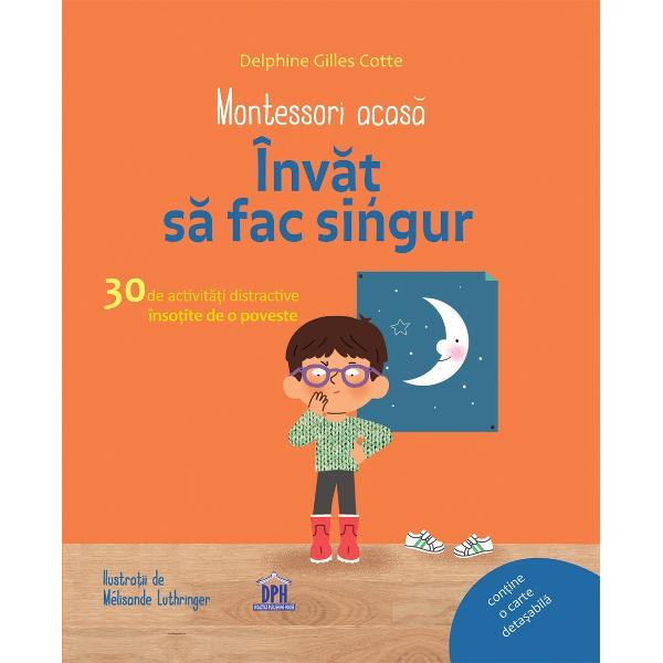 Pentru a profita din plin de binefacerile pedagogiei Montessori acas&259; Delphine Gilles Cotte v&259; propune o serie de jocuri pedagogice pe care le pute&539;i desf&259;&537;ura realizându-v&259; singuri materialele Abordând una dintre temele fundamentale ale pedagogiei Montessori ve&539;i g&259;si - o introducere în pedagogia Montessori - o poveste pentru a vorbi cu copilul pe marginea acestui subiect - 30 de activit&259;&539;i explicate