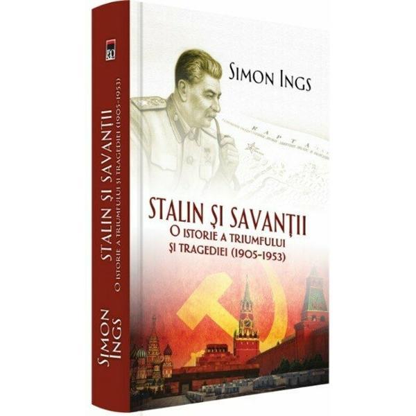 Stalin si savantii este un reper obligatoriu pentru cei care vor sa inteleaga mecanismul prin care