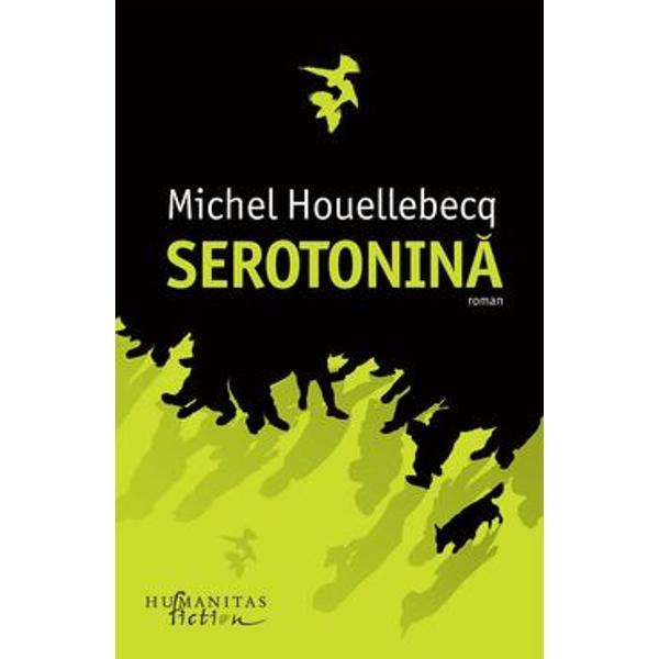 Serotonina poate fi citit ca un roman despre dezechilibrele pe care le produce o lume