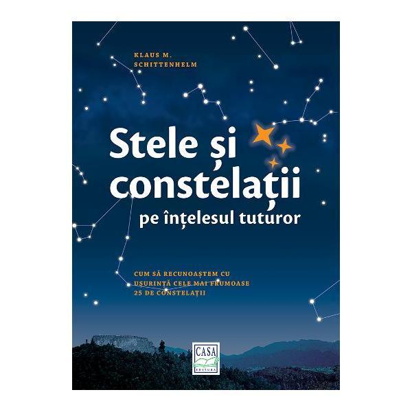 """Stele si constelatii pe intelesul tuturor - Cum sa recunoastem cu usurinta cele mai frumoase 25 de constelatiiIntr-o noapte senina nenumarate stele stralucesc pe cer Carul Mare este usor de gasit dar oare care sunt stelele constelatiei Leul si unde se gaseste Scorpionul Cu ajutorul acestei carti veti gasi repede si sigur cele mai frumoase 25 de constelatii""""Este cea mai frumoasa carte despre cer si stele pe care am"""