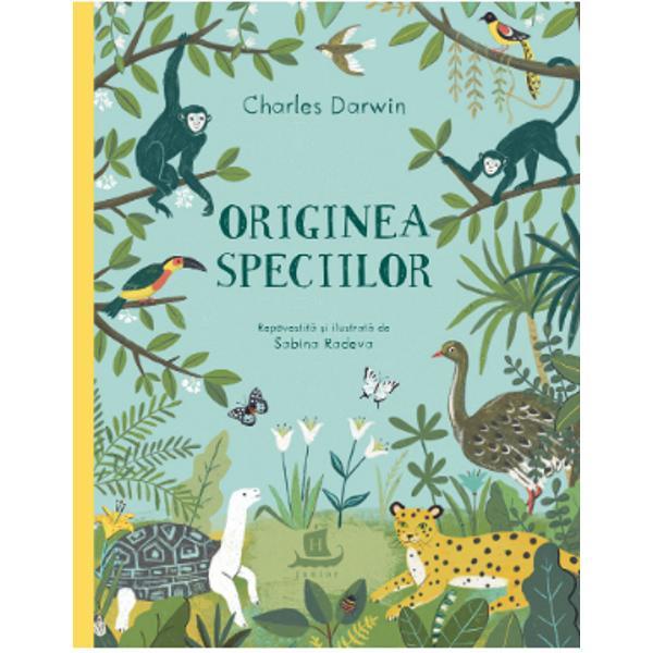 O carte minunat ilustrat&259; care repoveste&351;te pe în&355;elesul copiilor Originea speciilor a lui Charles Darwin punand în lumin&259; teoria care a schimbat pentru totdeauna felul în care în&355;elegem lumea evolu&355;iaRevolu&355;ionara teorie a naturalistului englez nu ofer&259; o explica&355;ie pentru apari&355;ia vie&355;ii pe P&259;mant ci l&259;mure&351;te cum evolueaz&259; speciile odat&259; cu trecerea timpului &351;i cum prin