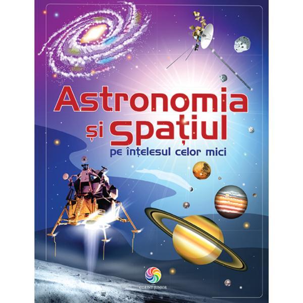 Cel mai util ghid pentru micu&539;ii pasiona&539;i de astronomie &537;i de spa&539;iu care vor s&259; &537;tie mai multe despre lumea stelar&259; &537;i despre misterele spa&539;iului cosmicCum a luat na&537;tere UniversulCare sunt cele mai mari planete din Sistemul SolarLa ce sunt folosite h&259;r&539;ile stelareCare este cel mai mare obiect spa&539;ial construit de omO c&259;l&259;torie