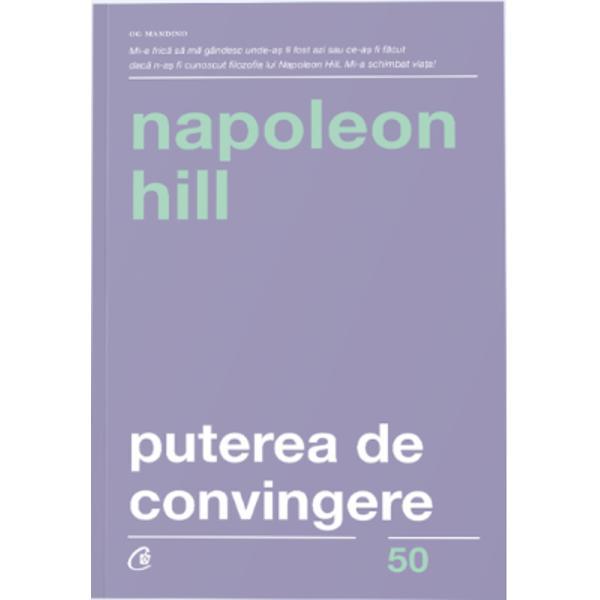 Puterea de convingere este una dintre cele mai v&226;ndute c&259;r&355;i din secolul XX Metodele fascinante ale lui Napoleon Hill au ajutat nenum&259;ra&355;i oameni s&259;-&351;i recapete &238;ncrederea &238;n sine s&259;-&351;i descopere &351;i s&259;-&351;i st&259;p&226;neasc&259; capacit&259;&539;ile mentale s&259;-&351;i cultive dorin&355;a de a reu&351;i &238;n via&355;&259; &351;i totul numai folosind arta convingeriiCum