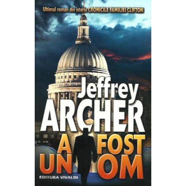 A fost un OM este sfarsitul captivant al CRONICILOR FAMILIEI CLIFTON o serie de sapte romane care s-a aflat in fruntea listelor de bestselleruri din intreaga lume si a crescut reputatia lui Jeffrey Archer de maestru povestitorTraducator Tania Mochi