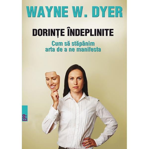 FOLOSE&536;TE-&538;I UIMITOARELE PUTERI INTERIOARE&8222;Scopul meu este s&259;-i fac pe oameni s&259; se uite mai bine la ei&160;&537;i s&259; &238;nceap&259; s&259;-&537;i schimbe concep&539;iile&8221;Dr Wayne W Dyer&206;ndeplinirea dorin&539;elor este o art&259; &206;nc&259; din copil&259;rie suntem condi&539;iona&539;i a&537;a &238;nc&226;t s&259; fim mul&539;umi&539;i cu via&539;a &8222;normal&259;&8221; pe care o