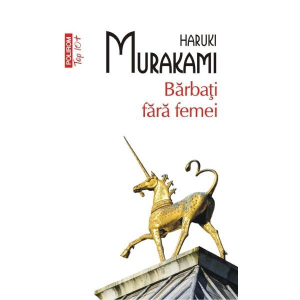 In volumul sau de povestiri care poate nu intimplator imprumuta titlul celui de-al doilea volum de proza scurta al lui Ernest Hemingway Haruki Murakami deseneaza relieful interior al unor barbati care fie au pierdut fie n-au avut nicicind pe cineva Fara ezitari abil si nuantat Murakami exploreaza peisajul lucrurilor care ii unesc sau ii despart pe barbati de femei vorbind despre singuratatea barbatului sexualitate si excentricitate despre pierderi regasiri si efectele devastatoare