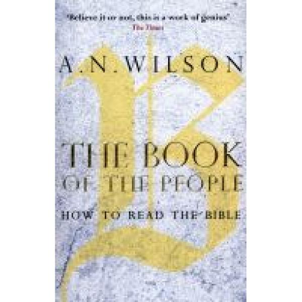 From the renowned historian biographer and novelist A N Wilson comes a literary historical and deeply personal exploration of the BibleIn The Book of the People A N Wilson explores how readers and thinkers have approached the Bible and how it may be read today Charting his own relationship with the Bible over a lifetime of writingWilson argues that it remains relevant even in a largely secular society as a philosophical treatise a work