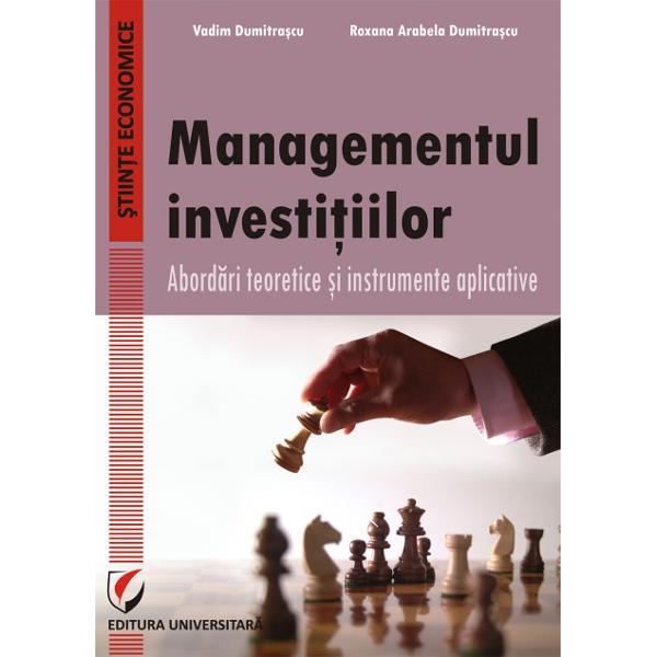 Managementul investitiilor Abordari teoretice si instrumente aplicative