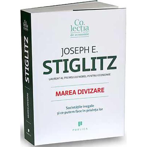 In Marea divizare Joseph E Stiglitz propune modalitati de contracarare a problemei cu care America se confrunta din ce in ce mai mult Stiglitz afirma argumentat ca inegalitatea este o chestiune de alegere rezultatul cumulat al politicilor injuste si al prioritatilor prost ganditeStiglitz expune pe larg inegalitatea Americii dimensiunile si cauzele ei dar si consecintele pentru natiunea americana si pentru