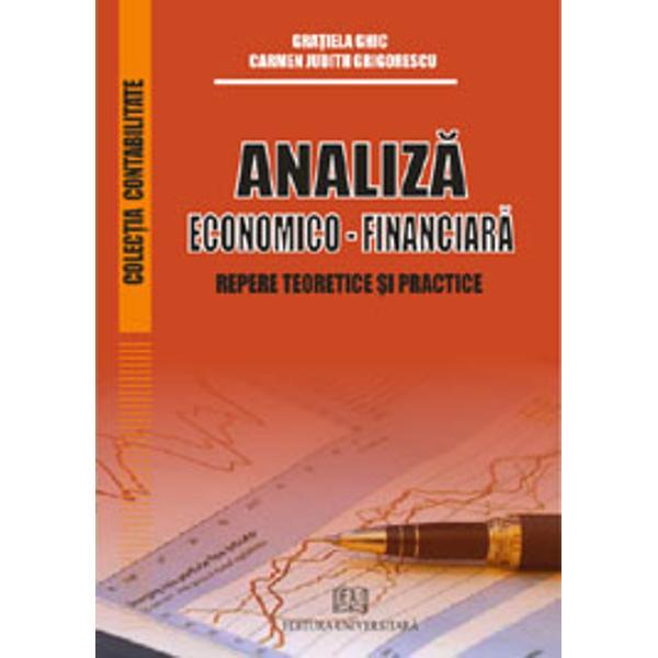 Lucrarea Analiz&259; economico - financiar&259; - Abordari teoretice studii de caz trateaz&259; într-un mod unitar probleme ale analizei economico - financiare la nivel microeconomic punând accent atât pe aspectele teoretico - metodologice privind evolu&355;ia principalelor fenomene a factorilor care le influen&355;eaz&259; cât &351;i probleme practice cu care se pot confrunta agen&355;ii economici