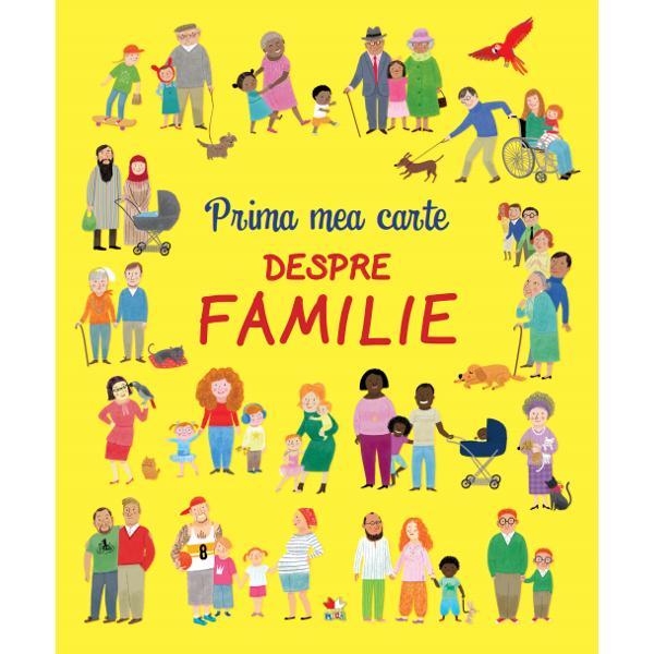 Ce este o familie Cine face parte din familie La ce e bun&259; o familie Cum se pot schimba familiile Aceast&259; carte cu ilustra&539;ii &238;nc&226;nt&259;toare dedicat&259; familiei &238;n forme &537;i culturi diferite ne vorbe&537;te despre p&259;rin&539;i biologici p&259;rin&539;i singuri adoptivi familii vitrege separate reconstituite extinse &537;i despre multe alte lucruri care ne arat&259; c&259; &238;n lume exist&259; familii de toate felurile &537;i