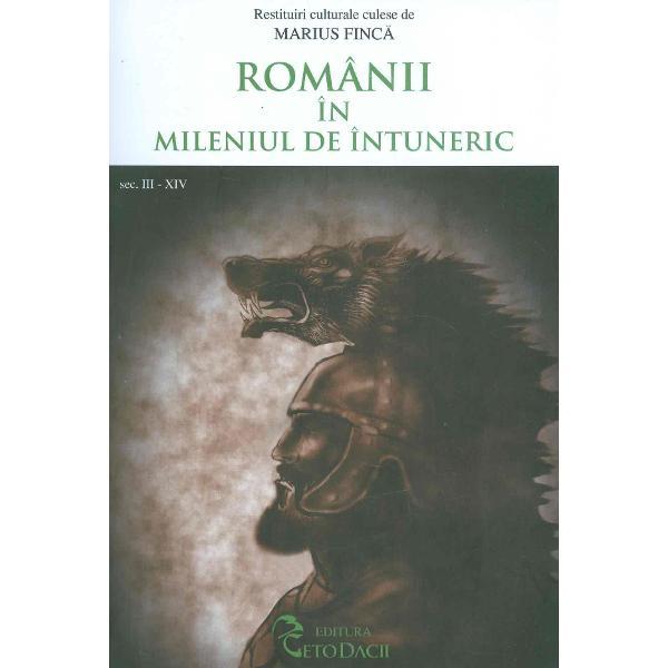 Romanii in mileniul de intuneric sec III-XIV