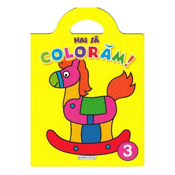 Carticica 3 din seriaHai sa coloramcontine ilustratii mari cu contur precis si gros pentru a fi usor de colorat si de cei mai mici In plus fiecare ilustratie este insotita de un desen gata colorat pentru a sugera nuantele in care poate fi colorata imaginea