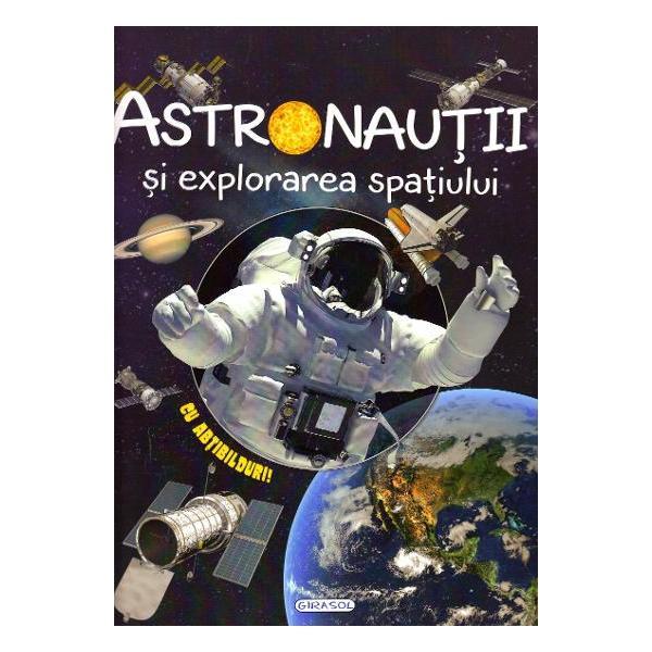 Cu ajutorul acestei carti invata ce este astronomia si cum au fost calatoriile in spatiu inca de la inceputuri primele misiuni pe Luna primii astronauti cum este viata in spatiu ce este o nava spatiala si multe alteleDescopera universul si distreaza-te lipind abtibildurile din cele 4 planse incluse