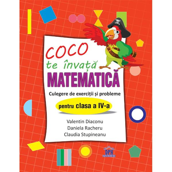 Dragi copii Prin parcurgerea acestei lucr&259;ri v&259; invit ca al&259;turi de mine s&259; deslu&537;i&539;i tainele matematicii într-un mod atractiv pl&259;cut &537;i prietenos - Coco