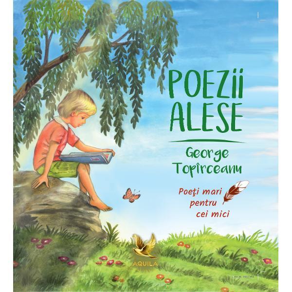 Seria Poe&539;i mari pentru cei mici este o serie prin care ne propunem s&259; aducem mai aproape de copii poezia româneasc&259; într-un mod care nu a fost realizat a&537;a cum trebuie pân&259; acum prin volume care s&259; cuprind&259; texte valoroase &537;i ilustra&539;ii deosebite realizate în condi&539;ii grafice excep&539;ionale &537;i care s&259; transmit&259; o atmosfer&259; cald&259; &537;i pozitiv&259; Poeziile lui George Topîrceanu