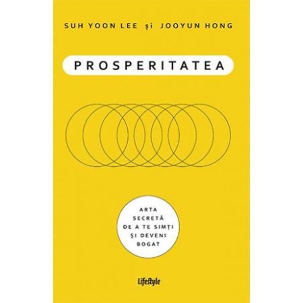 Un guru din Coreea de Sud deschide u&537;a spre o nou&259; lume plin&259; de speran&539;&259; &537;i prosperitate &537;i ne ofer&259; solu&539;ia revolu&539;ionar&259; cu ajutorul c&259;reia ne putem cl&259;di bun&259;starea cu ajutorul propriilor emo&539;iiCând Jooyun Hong a pornit în c&259;utarea unei metode de îmbog&259;&539;ire nu s-a a&537;teptat s&259; ajung&259; s&259; studieze sub îndrumarea unui guru celebru &537;i