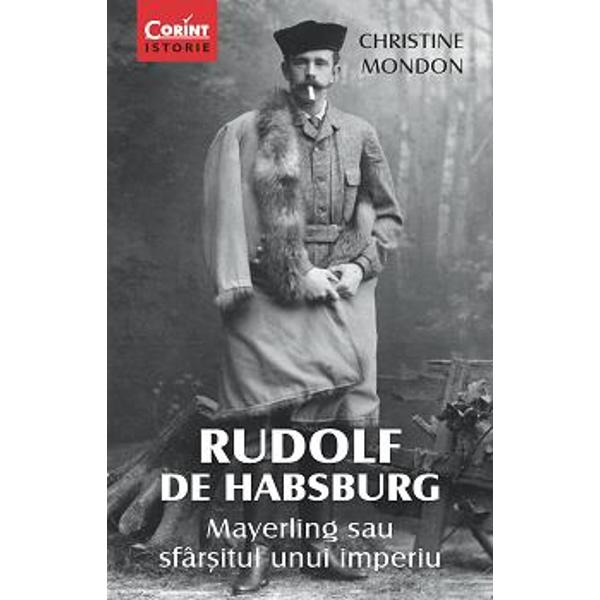 La 30 ianuarie 1889 printul mostenitor al monarhiei austro-ungare Rudolf de Habsburg este gasit mort alaturi de amanta lui baroana Maria Vetsera în pavilionul de vânatoare de la Mayerling Moartea lor a facut obiectul multor interpretari