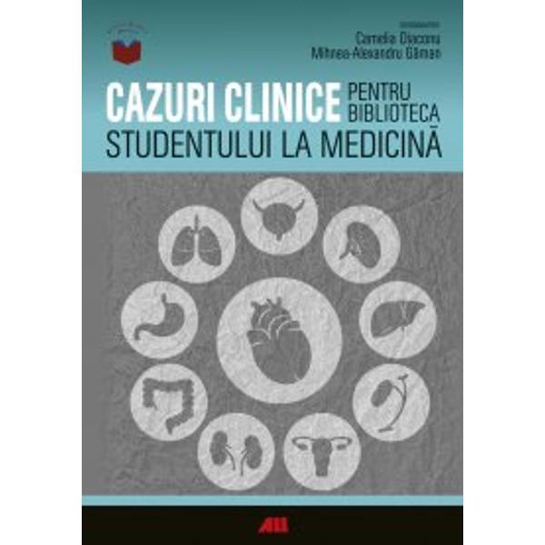 Cazuri clinice pentru biblioteca studentului la medicina
