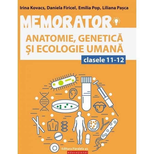 Memoratorul de anatomie genetic&259; &537;i ecologie uman&259; pentru clasele a XI-a &537;i a XII-a se adreseaz&259; elevilor din ciclul superior de liceu &537;i &238;n special celor care se preg&259;tesc din materia de anatomie genetic&259; &537;i ecologie uman&259; pentru sus&539;inerea probei Ed a examenului de bacalaureatVolumul este bogat &238;n informa&539;ie bine sistematizat &537;i include ilustra&539;ii care &238;nso&539;esc explica&539;iile no&539;iunilor