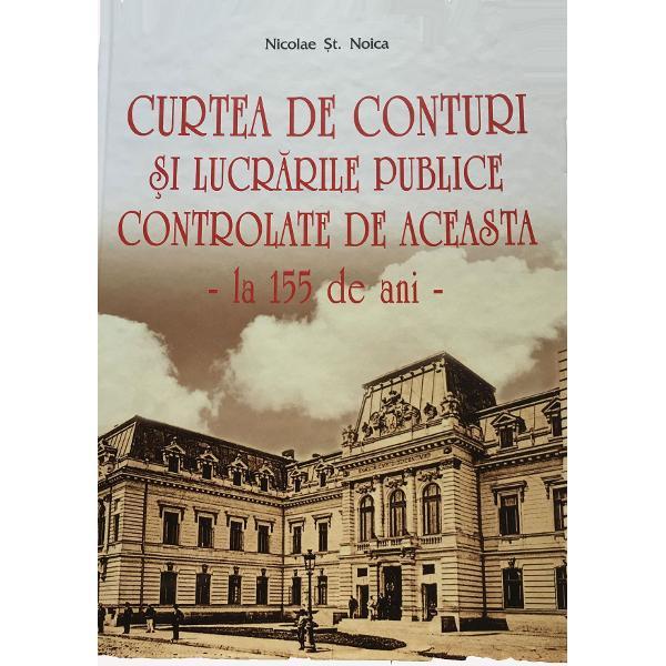 Nicolae &536;t Noica aminte&537;te cu aceast&259; carte de existen&539;a în România a unei institu&539;ii de c&259;p&259;tâi pe care unii au uitat-o al&539;ii nu i-au în&539;eles niciodat&259; &537;i nu îi în&539;eleg rostul nici acum iar al&539;ii temându-se de ea îi atribuie inten&539;ii pe care nu le-a avut niciodat&259; E vorba de Curtea de Conturi creat&259; în vremea marii ac&539;iuni de reformare a