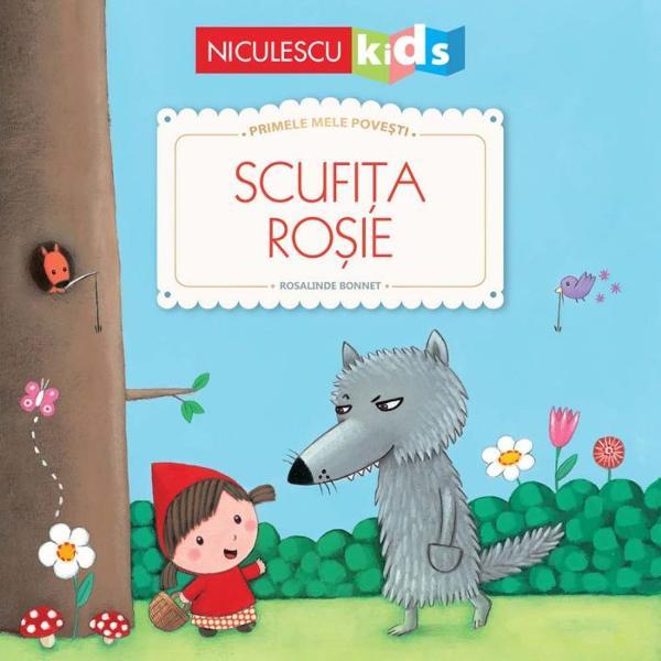 A fost odata ca niciodata…Povestea Scufitei Rosii delicat ilustrata pentru a-i face pe toti micutii sa descopere minunile copilariei