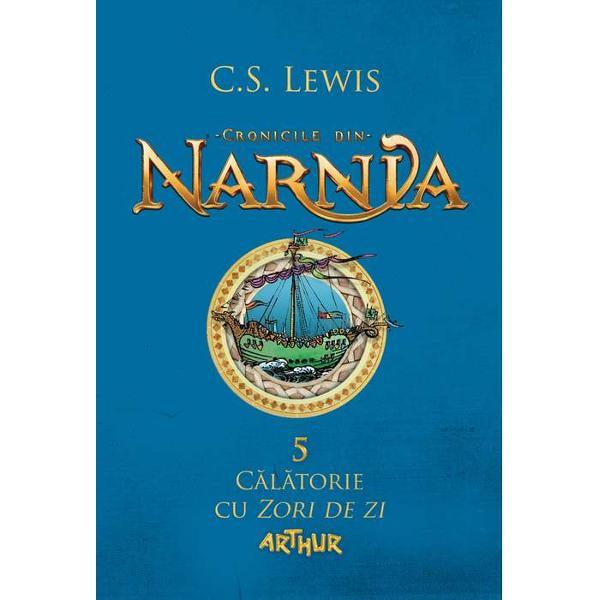 Cronicile din Narnia V Calatorie cu Zori de zi