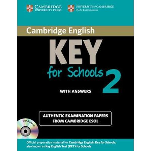 Cambridge English Key for Schools 2 contains four complete and authentic examination papers for Cambridge English Key for Schools KET for Schools This collection of past examination papers is aimed at a young audience and provides the most authentic exam preparation available They allow candidates to familiarise themselves with the content and format of the examination and to practise useful examination techniquesThis pack contains the Students Book with answers and Audio CD