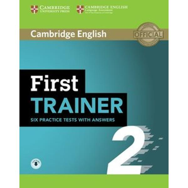 Six full practice tests plus easy-to-follow expert guidance and exam tips designed to guarantee exam successFirst Trainer 2 with answers with Audio is the perfect companion for Cambridge English First The first two tests are fully guided with tips and advice on how to tackle each paper Extra practice activities informed by a bank of real candidates exam papers focus on areas where students typically need most help Answer key with clear