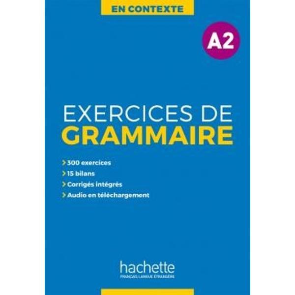 Une nouvelle collection sur 4 niveaux pour pratiquer la grammaire du français en contexte Une structure simple et progressive pour sentraîner en grammaire-du niveau A2 en autonomie avec -300 exercices pour s'entraîner-15 bilans pour faire le point-les corrigés et transcriptions