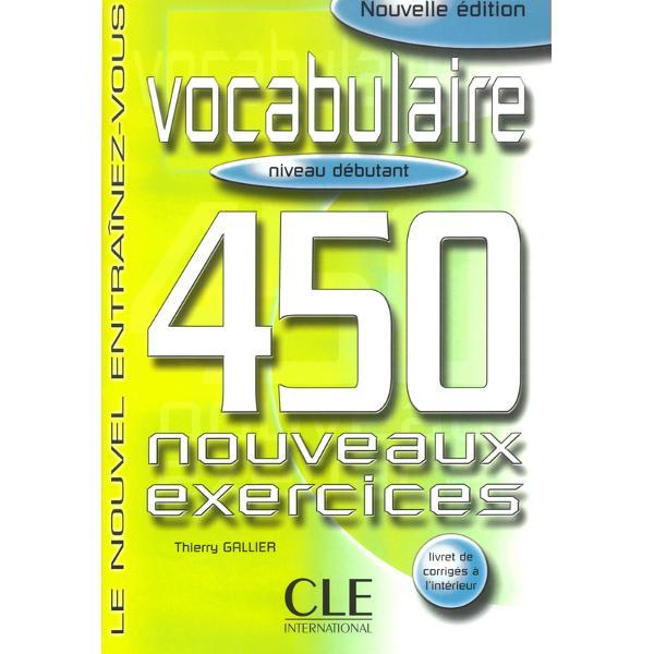450 activités de réemploi pour apprendre sexercer tester ses connaissances et ainsi progresser dans la maîtrise du vocabulaire