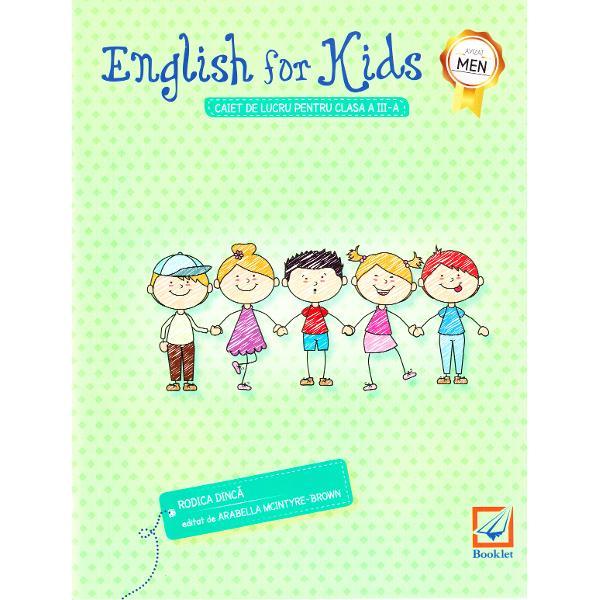 English for kids pentru clasa a III-a este instrumentul indispensabil pentru predarea notiunilor de baza de limba engleza Usor de utilizat si eficient structurat caietul de lucru contine• exercitii de imbogatire a vocabularului de baza• activitati de aprofundare a notiunilor de gramatica• modele uzuale de comunicare• cantece poezii si activitati de desenatTematica formulele de salut