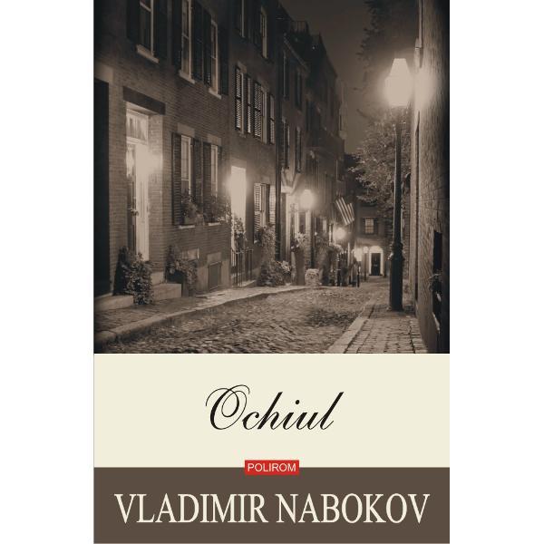 """""""Protagonistul din Ochiul pare desprins din paginile lui Gogol sau Dostoievski un mic-burghez chinuit care încearc&259; în zadar s&259;-i impresioneze pe membrii mai bine situa&539;i ai cercului de emigran&539;i din care face parte Cu elementele sale de existen&539;ialism presartrian &537;i varia&539;iunile pe tema dublului acest «mic roman» dup&259; cum îl nume&537;te Nabokov este una dintre cele mai"""