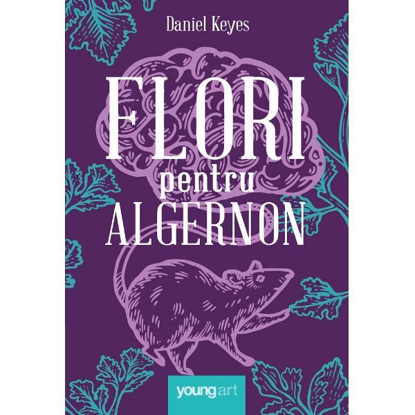 Flori pentru Algernon este romanul unei ipoteze deopotriv&259; fantastice &351;i terifiante ce-ar fi dac&259; am avea puterea de a ne spori artificial inteligen&355;a dac&259; într-o bun&259; zi ar fi la îndemâna noastr&259; s&259; corect&259;m nu doar o imperfec&355;iune fizic&259; ci însu&351;i creierul umanSupu&351;i împreun&259; experimentului &351;oarecele Algernon &351;i omul Charlie vor