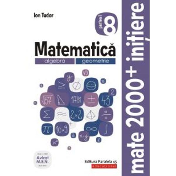 Avizat MEN conform OM nr 30228012018Cea mai popular&259; &351;i mai longeviv&259; colec&355;ie de matematic&259; din Rom&226;nia MATE 2000 a Editurii Paralela 45 reprezint&259; de mai bine de dou&259; decenii suportul num&259;rul 1 de &238;nv&259;&355;are a matematicii pentru majoritatea elevilor din &238;nv&259;&355;&259;m&226;ntul preuniversitar at&226;t prin activit&259;&355;ile matematice de consolidare &351;i