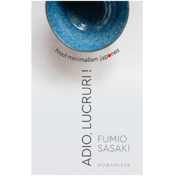 Bestsellerul japonez care dezv&259;luie binefacerile unei noi filozofii de via&355;&259; minimalismulFumio Sasaki nu e un mare specialist în minimalism nici un guru al organiz&259;rii ca Marie Kondo Este un om obi&537;nuit ca noi to&539;i care se sim&539;ea mereu stresat &537;i se compara permanent cu ceilal&539;i – pân&259; într-o zi când s-a hot&259;rât s&259;-&537;i schimbe via&539;a spunând adio tuturor lucrurilor de