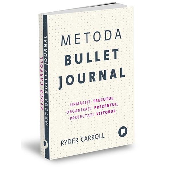 În aceast&259; carte Ryder Carroll creatorul Bullet Journal un sistem de organizare extrem de popular v&259; arat&259; cum s&259; folosi&539;i aceast&259; metod&259; pentru aURM&258;RI TRECUTULFolosind numai un caiet &537;i un pix &539;ine&539;i eviden&539;a ideilor &537;i a obiectivelor într-un mod clar cuprinz&259;tor &537;i organizatORDONA PREZENTULReg&259;si&539;i-v&259; calmul zilnic prioritizând