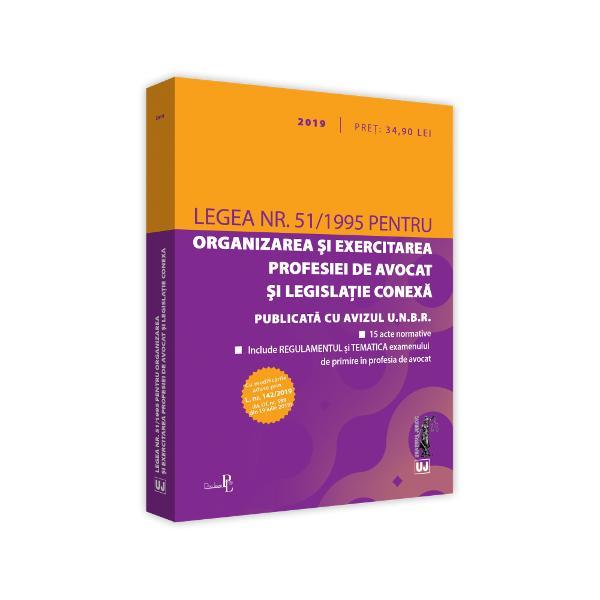 Legea nr 511995 pentru organizarea &537;i exercitarea profesiei de avocat &537;i legisla&539;ie conexa 2019Legisla&539;ia profesiei de avocatEdi&539;ie tiparita pe hartie albaPUBLICATA CU AVIZUL UNBRInclude&9679; Modificarile aduse prin L nr 1422019 M Of nr 598 din 19 iulie 2019&9679; Acte normative &537;i dispozi&539;ii conexe&9679; REGULAMENTUL