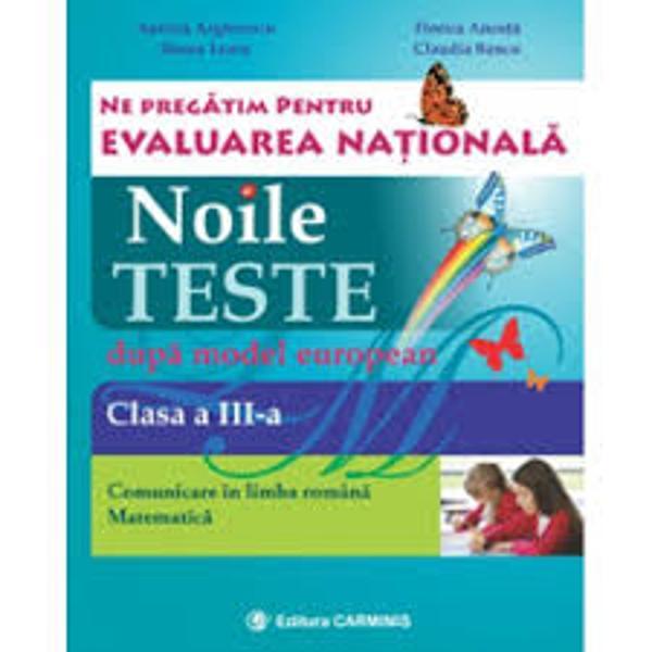 Lucrarea Ne pregatim pentru Evaluarea Nationala – clasa a III-a este un auxiliar ce contine teste variate inspirate din universul familiar al elevilor pentru disciplinele Comunicare in limba romana si MatematicaEle au ca model testele propuse de Ministerul Educatiei si Cercetarii Stiintifice in anul scolar 2014-2015 la clasele a II-a si a IV-a dupa modelul european Pisa sunt in stricta concordanta cu programele scolare in vigoare si au un nivel mediu de