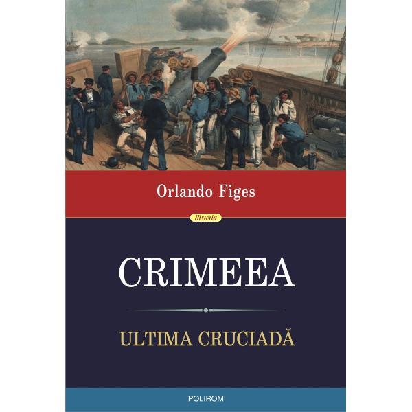 """R&259;zboiul Crimeii a dominat mijlocul secolului al XIX-lea &351;i a redesenat complet harta Europei Opunînd Rusia &355;arist&259; unei coali&355;ii formate din Imperiul Otoman Fran&355;a Marea Britanie &351;i regatul Sardiniei a fost un r&259;zboi pentru teritorii dar &351;i unul religios&351;i este considerat primul """"r&259;zboi total"""" în care popula&355;ia civil&259; a devenit &355;inta purific&259;rilor etnice &351;i abuzurilor de tot"""