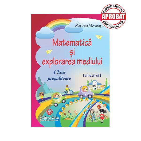 """Auxiliarul Matematica si explorarea mediului"""" se conformeaza noilor programe scolare pentru clasa pregatitoare continutul vizand dezvoltarea competentelor specifice matematicii si stiintelor a memoriei a atentiei si gandiriiContinuturile de matematica si cele de explorarea mediului sunt abordate integrat fiind adaptate lucrului individual si in perechi avand caracter aplicativSuportul imagistic este adecvat continuturilor"""