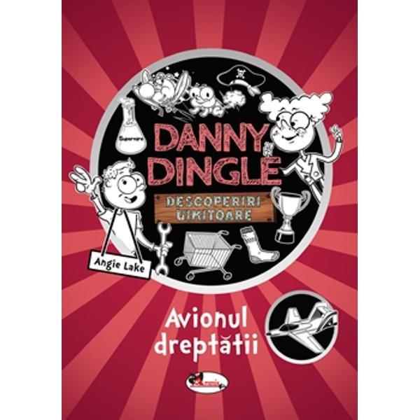 A sosit vacanta de vara IN CELE DIN URMA Acum Danny Dingle poate fi superinventator cu norma intreaga fara ca plictisitoarea scoala sa-i stea in cale URAAAA